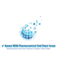 4th Annual MENA Pharmaceutical Cold Chain Forum @ Raffles Hotel Dubai | Dubai | United Arab Emirates