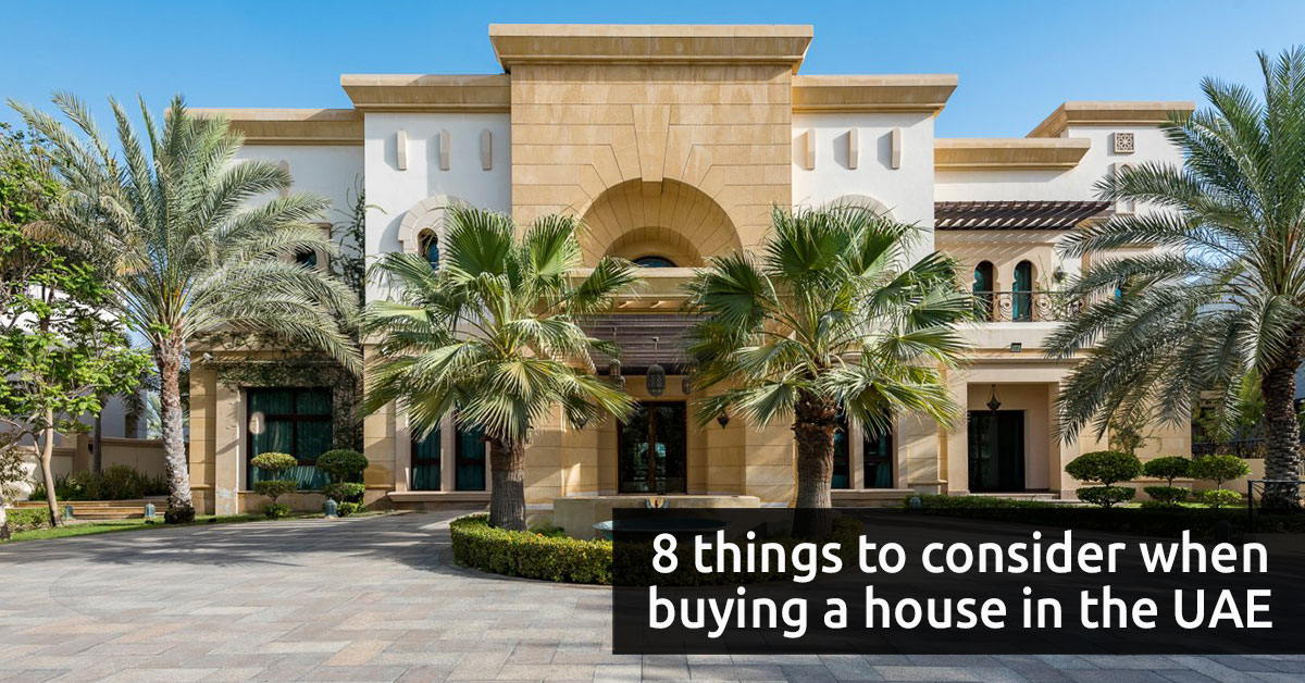 8 things to consider when buying a house in the uae for Things to do to buy a house