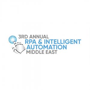 3rd Annual Middle East Robotic Process Automation and AI Forum @ Dubai | Dubai | Dubai | United Arab Emirates